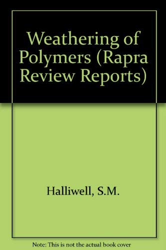 9780080419602: Weathering of Polymers (Rapra Review Reports)