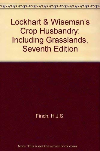 9780080420028: Lockhart & Wiseman's Crop Husbandry: Including Grasslands, Seventh Edition