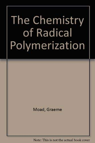 9780080420783: The Chemistry of Free Radical Polymerization