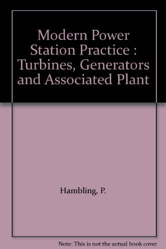 9780080422435: Modern Power Station Practice : Turbines, Generators and Associated Plant