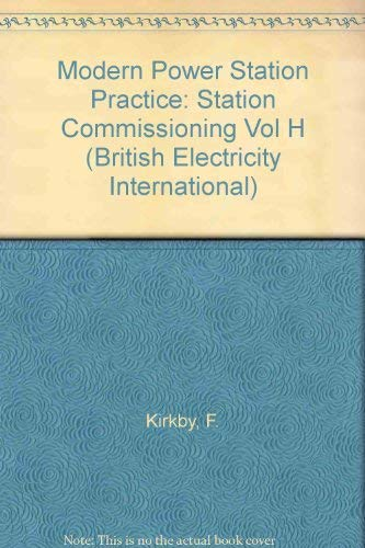 9780080422480: Modern Power Station Practice: Station Commissioning Vol H (British Electricity International)