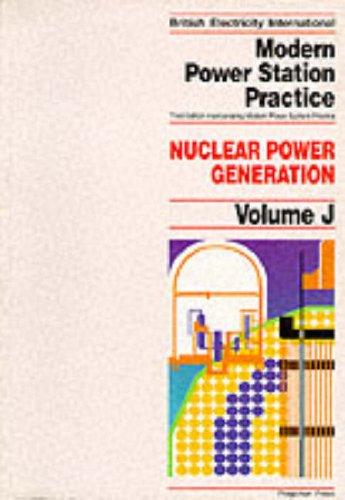 9780080422497: Modern Power Station Practice: Nuclear Power Generation Vol J (British Electricity International)