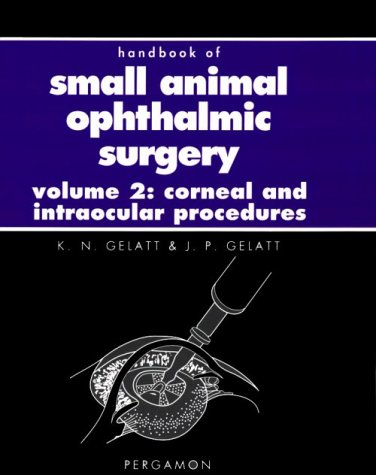 9780080422718: Handbook of Small Animal Ophthalmic Surgery 2:, Corneal and Intraocular Procedures