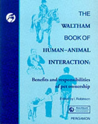 9780080422855: The Waltham Book of Human Animal Interaction: Benefits and Responsibilities of Pet Ownership: Benefits and Responsibilties of Pet Ownership (Waltham Centre for Pet Nutrition)