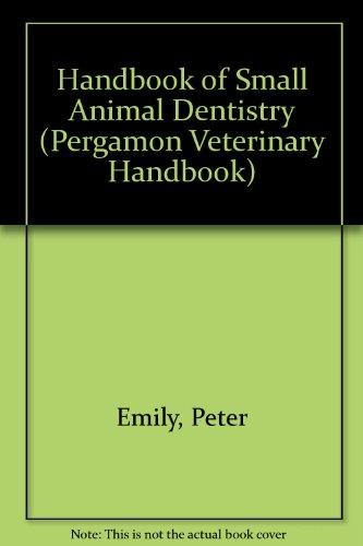 9780080422916: Handbook of Small Animal Dentistry (Pergamon Veterinary Handbook Series)