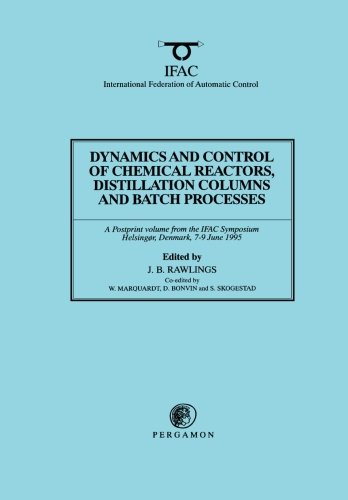 9780080423685: Dynamics and Control of Chemical Reactors, Distillation Columns and Batch Processes (DYCORD'95) (IPPV (IFAC Postprint))