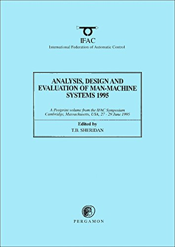 9780080423708: Analysis, Design and Evaluation of Man-Machine Systems 1995: A Postprint Volume from the Sixth IFAC/IFIP/IFORS/IEA Symposium, Cambridge, Massachusetts, USA, 27-29 June 1995 (IFAC Postprint Volume)
