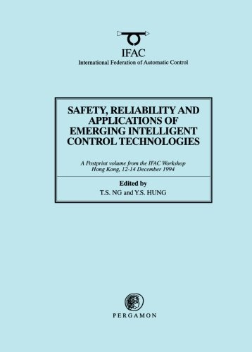 9780080423746: Safety Reliability and Applications of Emerging Intelligent Control Technologies: A Postprint Volume from the Ifac Workshop, Hong Kong, 12-14 December 1994