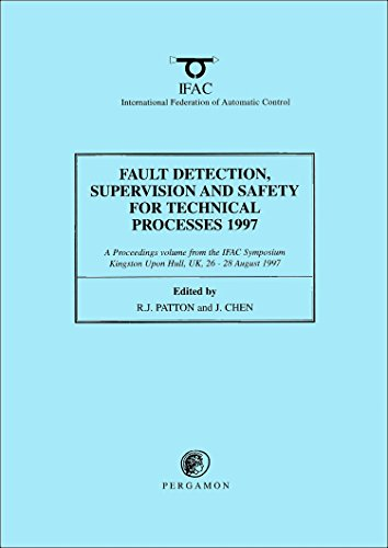 9780080423814: Fault Detection, Supervision and Safety for Technical Processes 1997: v. 1-3: SAFEPROCESS'97 : a Proceedings Volume from the 3rd IFAC Symposium, ... ... Kingston Upon Hull, UK 26-28 August 1997