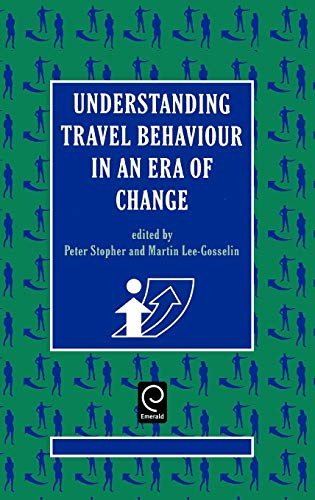 9780080423906: Understanding Travel Behaviour in an Era of Change