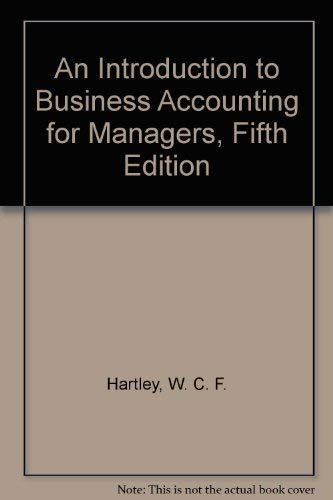 accounting for managers an introduction to Get this from a library an introduction to business accounting for managers [w c f hartley] -- now in its fourth edition, this book dispels much of the mystique surrounding accounting and finance for the non-financial manager.