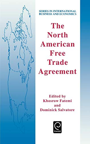 9780080424040: The North American Free Trade Agreement (Series in International Business and Economics) (Series in International Business and Economics)