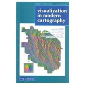 9780080424156: Visualization in Modern Cartography