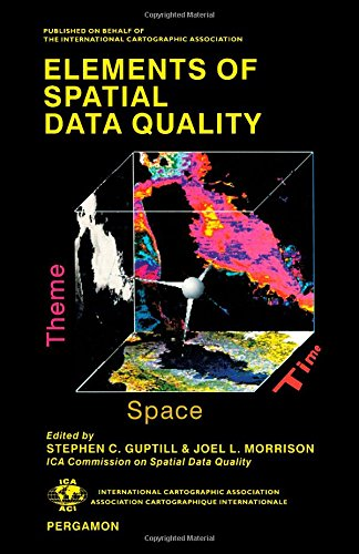9780080424323: Elements of Spatial Data Quality (The International Cartographic Association)