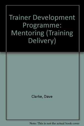 9780080424460: Trainer Development Programme: Mentoring (Training Delivery)