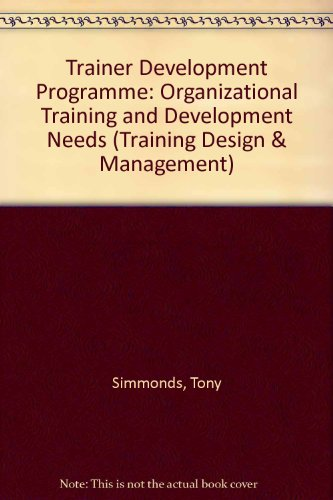 9780080424507: Trainer Development Programme: Organizational Training and Development Needs (Training Design & Management)