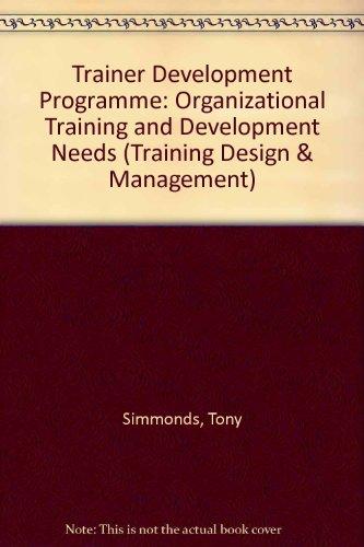 9780080424507: Trainer Development Programme: Organizational Training and Development Needs (Training Design & Management)