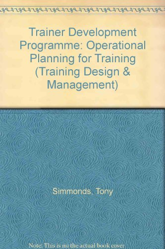 9780080424521: Trainer Development Programme: Operational Planning for Training (Training Design & Management)