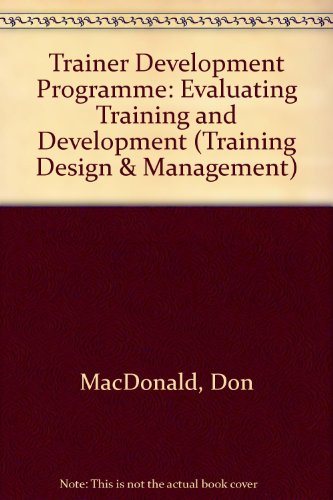9780080424583: Trainer Development Programme: Evaluating Training and Development (Training Design & Management)