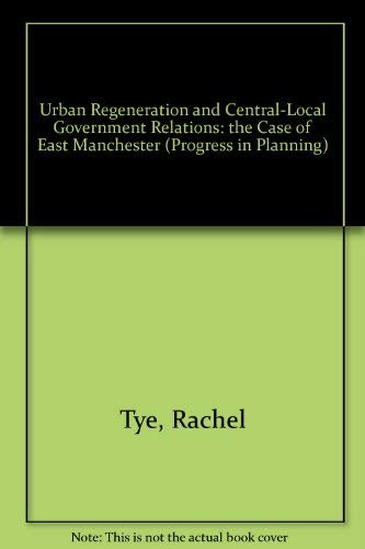 9780080425337: Urban Regeneration and Central-Local Government Relations: The Case of East Manchester