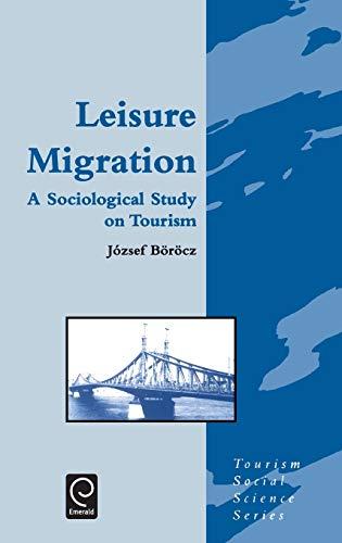 9780080425603: Leisure Migration: A Sociological Study on Tourism (Tourism Social Science Series)
