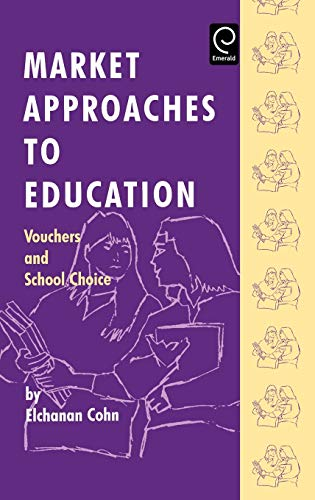 9780080425672: Market Approaches to Education: Vouchers and School Choice