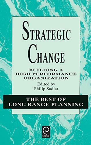 9780080425719: Strategic Change: Building a High Performance Organization (Best of Long Range Planning - Second Series) (Best of Long Range Planning - Second Series) (Issues in Higher Education)