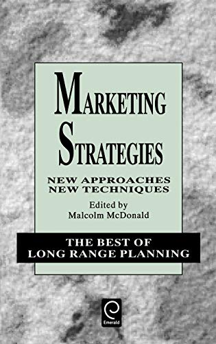 9780080425726: Marketing Strategies: New Approaches, New Techniques (Best of Long Range Planning - Second Series)