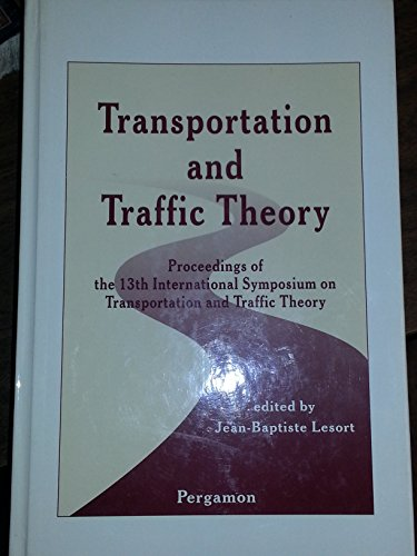 9780080425863: Transportation and Traffic Theory: Proceedings of the 13th International Symposium on Transportation and Traffic Theory, Lyon, France, 24-26 July, 1996