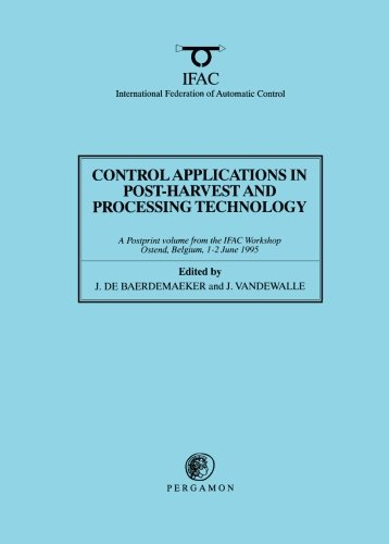 Control Applications in Post-Harvest and Processing Technology: J. De Baerdemaeker