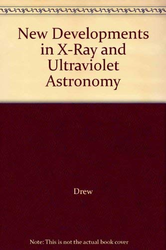9780080426235: New Developments in X-Ray and Ultraviolet Astronomy