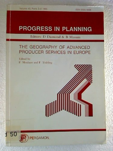 9780080426310: The Geography of Advanced Producer Services in Europe (Progress in Planning)