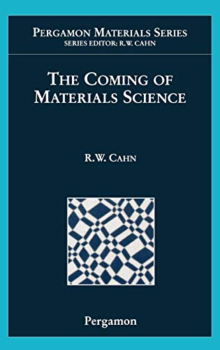 9780080426792: The Coming of Materials Science (Pergamon Materials Series)