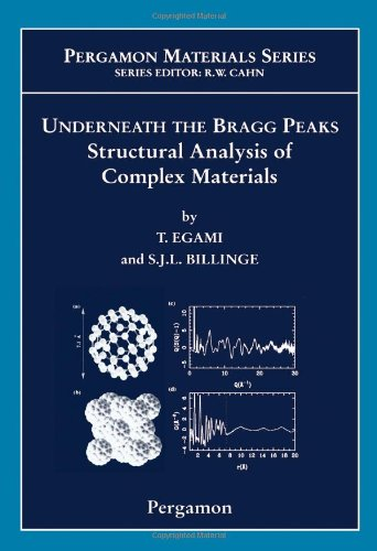 9780080426983: Underneath the Bragg Peaks, Volume 16: Structural Analysis of Complex Materials (Pergamon Materials Series)