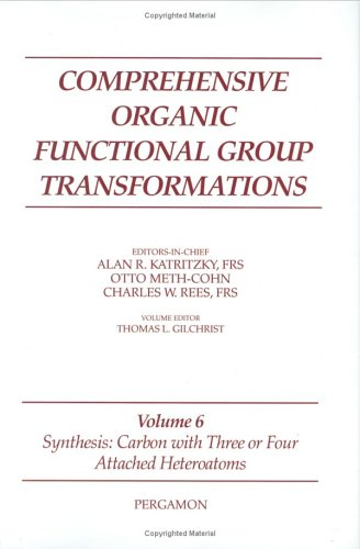 9780080427041: Synthesis: Carbon with Three or Four Attached Heteroatoms: 6 (Comprehensive Organic Functional Group Transformations)