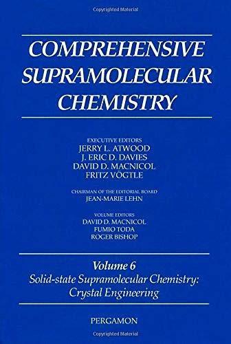 Comprehensive Supramolecular Chemistry : Solid-State Supramolecular Chemistry: Crystal Engineering:...