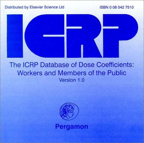 9780080427515: The ICRP Database of Dose Coefficients: Workers and Members of the Public: Version 1.0