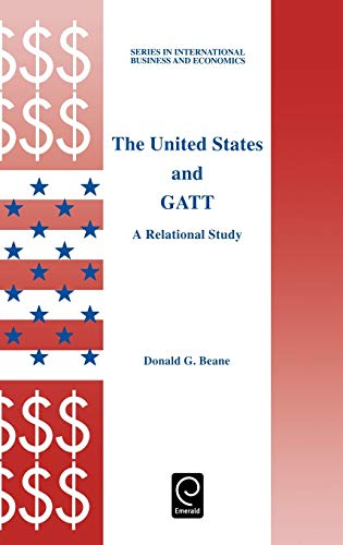 9780080427591: The United States and GATT (Series in International Business and Economics)