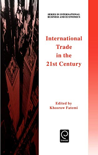 9780080427652: International Trade in the 21st Century (Series in International Business and Economics) (International Business and Management Series)