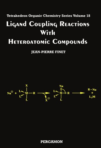 9780080427935: Ligand Coupling Reactions with Heteroatomic Compounds, Volume 18 (Tetrahedron Organic Chemistry)