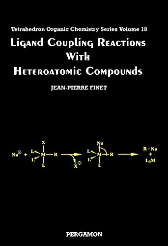 9780080427942: Ligand Coupling Reactions with Heteroatomic Compounds, Volume 18 (Tetrahedron Organic Chemistry)
