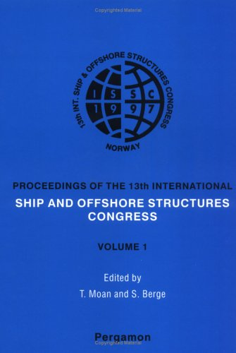 9780080428291: ISSC '97 - 13th International Ship and Offshore Structures Congress 1997
