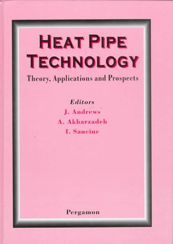 9780080428420: Heat Pipe Technology: Theory, Applications and Prospects (International Heat Pipe Conference Proceedings)