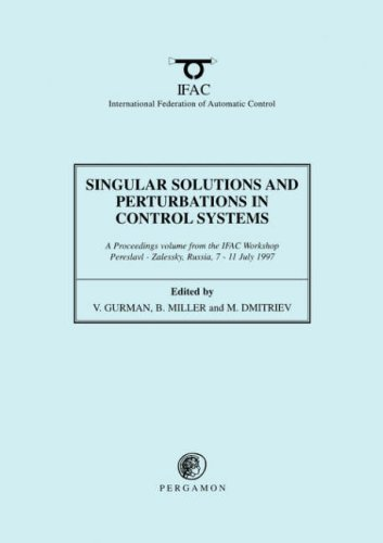 9780080429328: Singular Solutions and Perturbations in Control Systems (IFAC Proceedings Volumes)