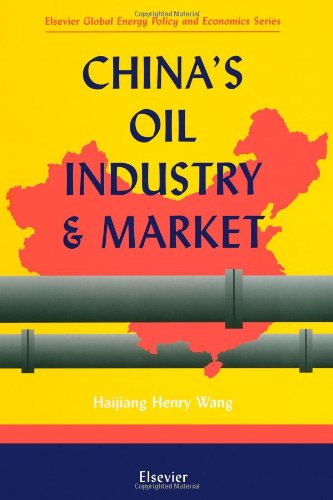 9780080430058: China's Oil Industry and Market (Elsevier Global Energy Policy and Economics Series)