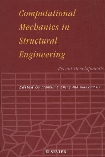Computational Mechanics in Structural Engineering: Recent Developments (Hardback): Franklin Y Cheng...