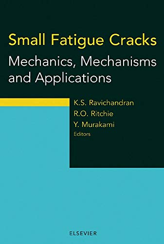 9780080430119: Small Fatigue Cracks: Mechanics, Mechanisms and Applications