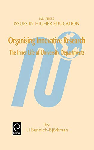 9780080430720: Organising Innovative Research: The Inner Life of University Departments (Issues in Higher Education)