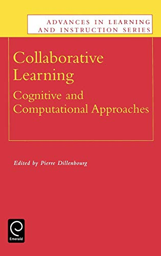 9780080430737: Collaborative Learning: Cognitive and Computational Approaches (Advances in Learning and Instruction) (Advances in Learning and Instruction Series)