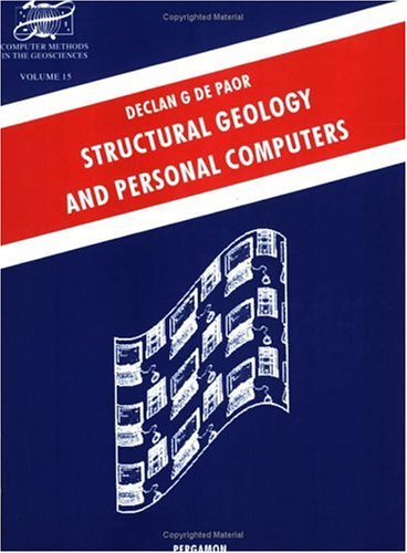Structural Geology and Personal Computers (Computer Methods in the Geosciences)